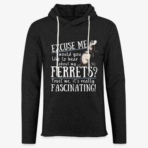 Excuse my Ferrets IV - Kevyt unisex-huppari