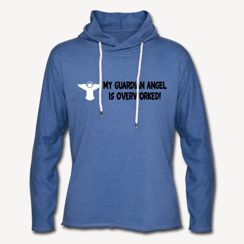 MY GUARDIAN ANGEL IS OVERWORKED - Light Unisex Sweatshirt Hoodie