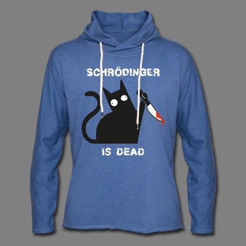 Schrödinger is dead - Leichtes Kapuzensweatshirt Unisex