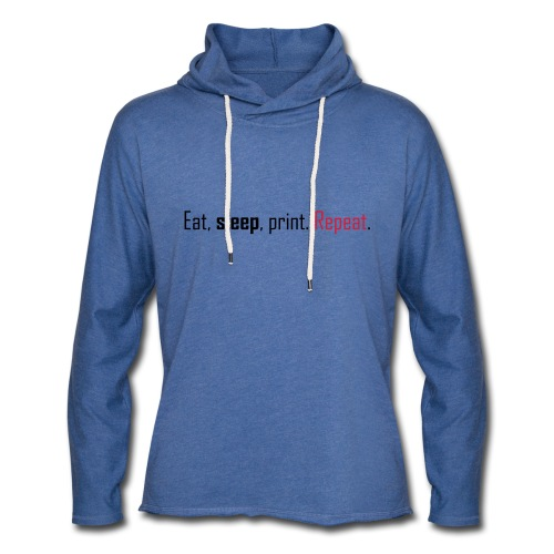 Eat, sleep, print. Repeat. - Light Unisex Sweatshirt Hoodie