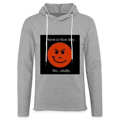 Have a nice day - Let sweatshirt med hætte, unisex