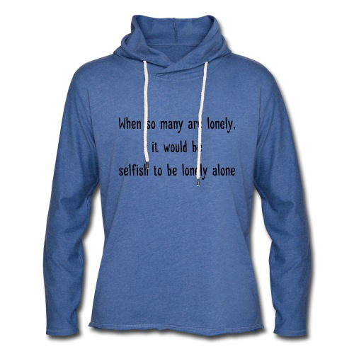 Selfish to be lonely alone - Kevyt unisex-huppari