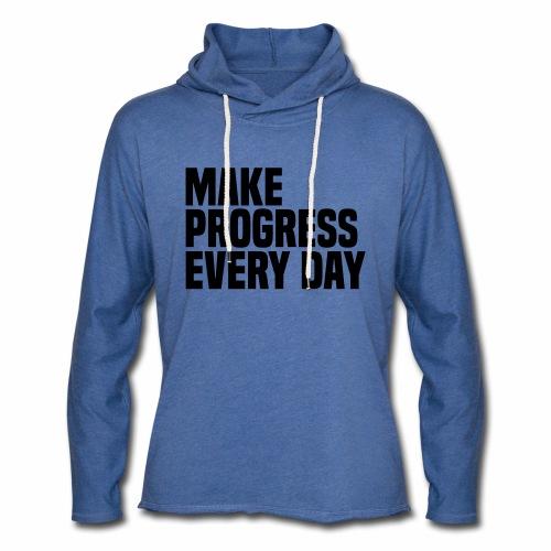 MAKE PROGRESS EVERY DAY - Light Unisex Sweatshirt Hoodie