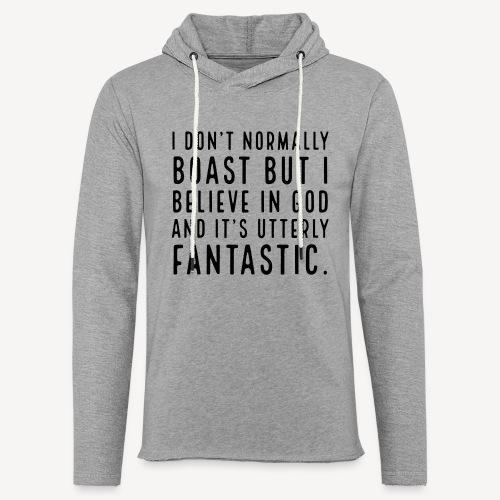 I DON T NORMALLY BOAST BUT... - Light Unisex Sweatshirt Hoodie