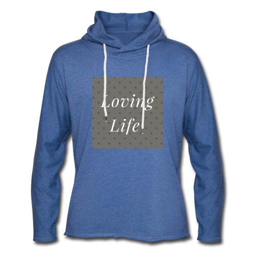 loving life top - Light Unisex Sweatshirt Hoodie