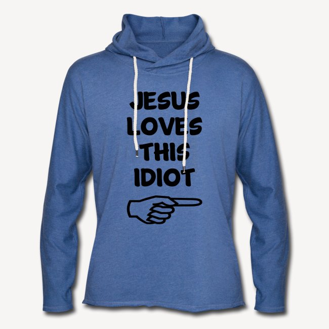 JESUS LOVES THIS IDIOT