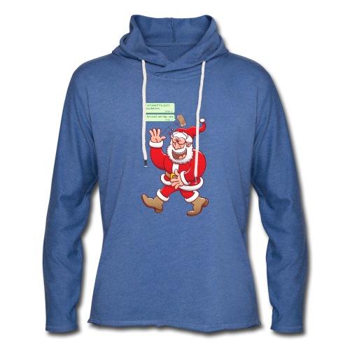 Santa laughs fake texts of good behavior - Light Unisex Sweatshirt Hoodie