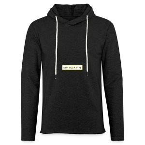 I AM YOUR TYPE - Sudadera ligera unisex con capucha