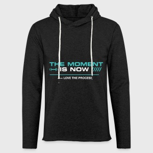 THE MOMENT IS NOW - Sudadera ligera unisex con capucha
