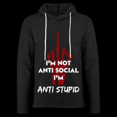 Jag är inte anti-social, jag är anti-dum - Lätt luvtröja unisex