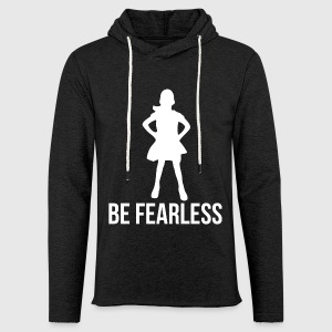 Be fearless girl shirt - Light Unisex Sweatshirt Hoodie