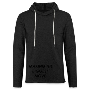 WE ARE MAKING THE BIGGEST MOVE - Light Unisex Sweatshirt Hoodie