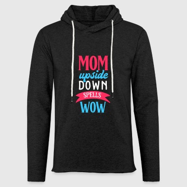 MOM Upside Down Spells WOW - Light Unisex Sweatshirt Hoodie