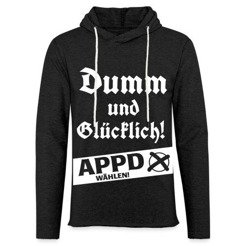Dumm und glücklich - APPD wählen! - Leichtes Kapuzensweatshirt Unisex