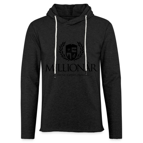 Millionär ohne Ausbildung Jacket - Leichtes Kapuzensweatshirt Unisex