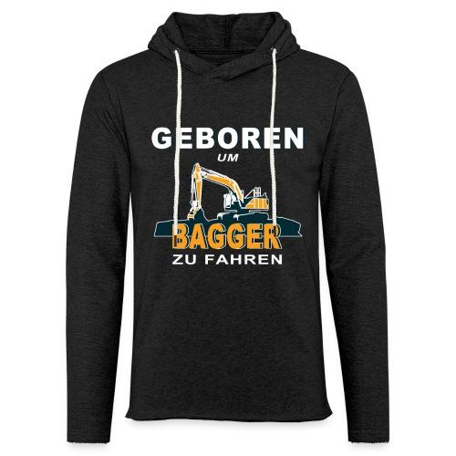 Geboren um Bagger zu fahren Bagger - Leichtes Kapuzensweatshirt Unisex