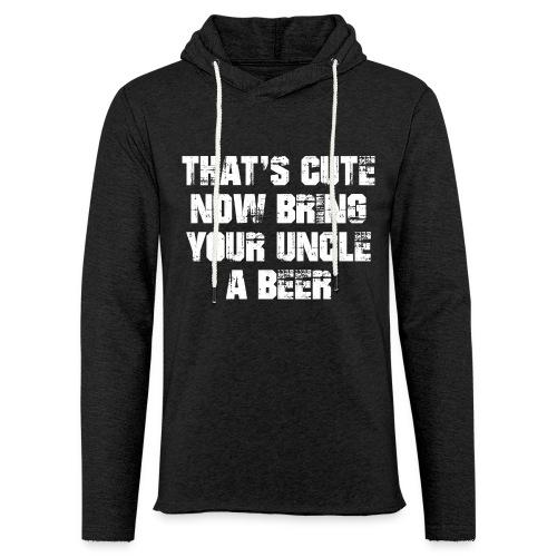 That's Cute Now Bring Your Uncle A Beer - Light Unisex Sweatshirt Hoodie