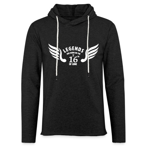 Legends are born on the 16th of june - Lichte hoodie unisex