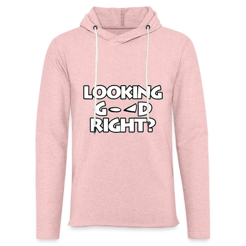 LOOKING GOOD - Light Unisex Sweatshirt Hoodie