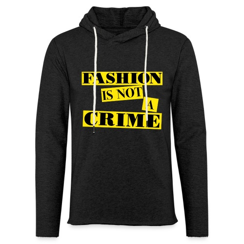 FASHION IS NOT A CRIME - Light Unisex Sweatshirt Hoodie