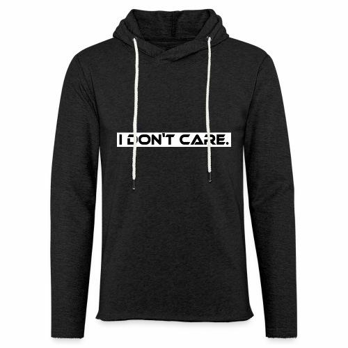 I DON T CARE Design, Ist mit egal, schlicht, cool - Leichtes Kapuzensweatshirt Unisex