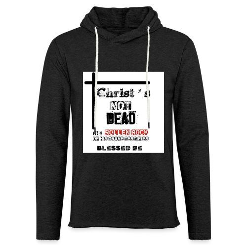 Christ's Not Dead - Sweat-shirt à capuche léger unisexe