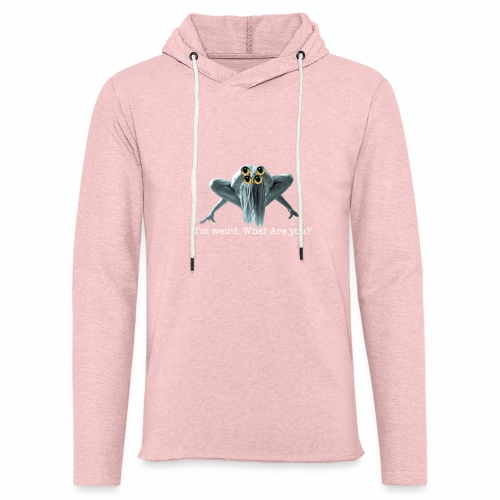 Im weird - Light Unisex Sweatshirt Hoodie
