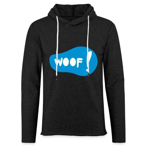 Woof! T-Shirt - Leichtes Kapuzensweatshirt Unisex
