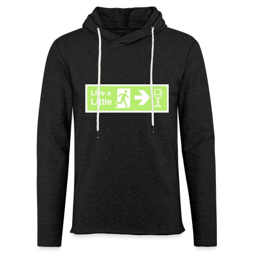 Live a little - Light Unisex Sweatshirt Hoodie