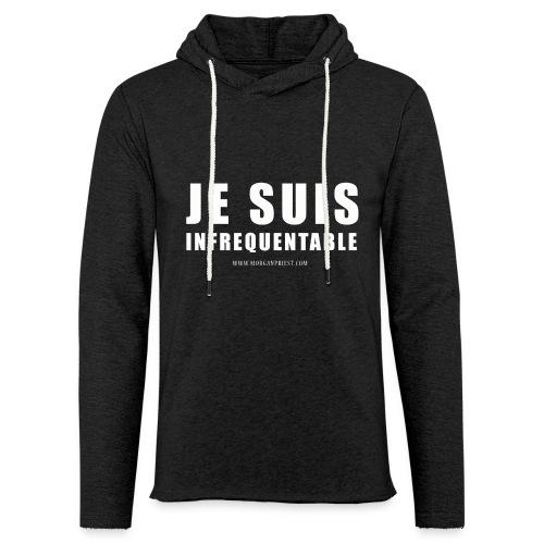 JE SUIS INFREQUENTABLE png - Sweat-shirt à capuche léger unisexe