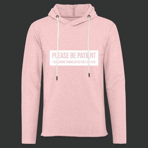 Please be patient - Light Unisex Sweatshirt Hoodie