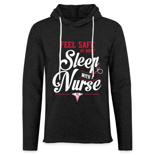 Feel safe at night, sleep with a nurse - Kevyt unisex-huppari