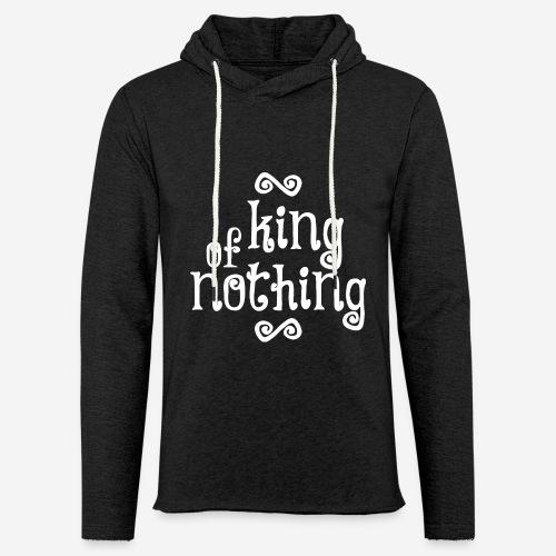 king of nothing - Leichtes Kapuzensweatshirt Unisex