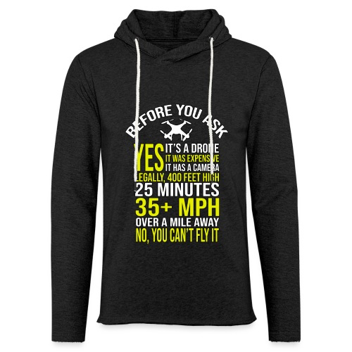 Before you ask ... Typical drone questions answered - Light Unisex Sweatshirt Hoodie