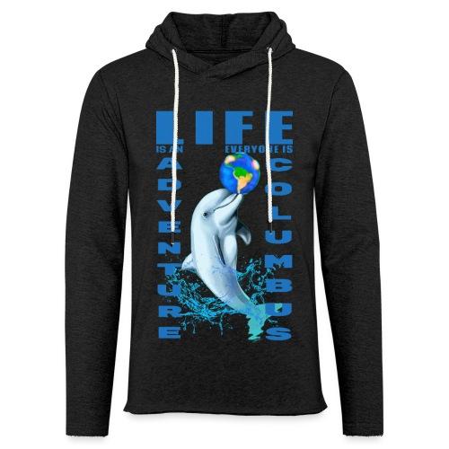 LIFE IS AN ADVENTURE EVERYONE IS COLUMBUS - Sweat-shirt à capuche léger unisexe