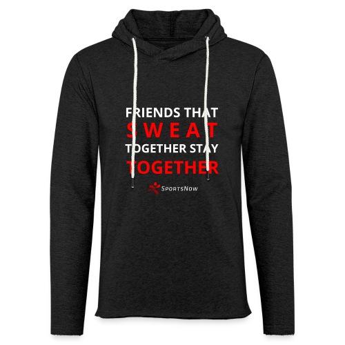 Friends that SWEAT together stay TOGETHER - Leichtes Kapuzensweatshirt Unisex