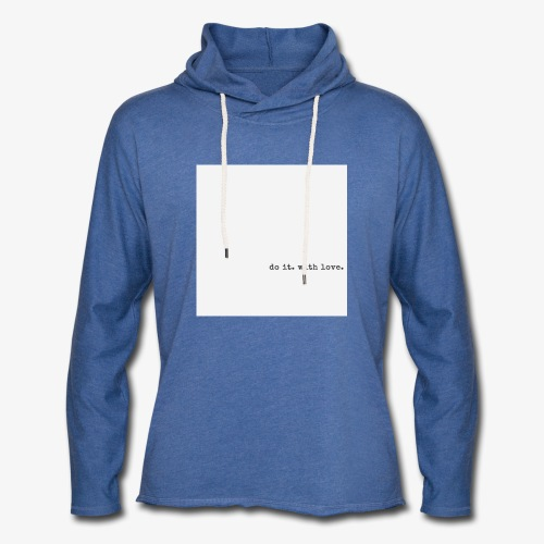 do it with love - Light Unisex Sweatshirt Hoodie