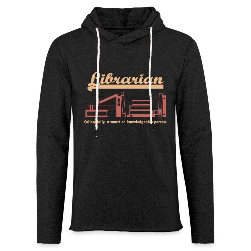 0333 Cool saying funny Quote Librarian - Light Unisex Sweatshirt Hoodie