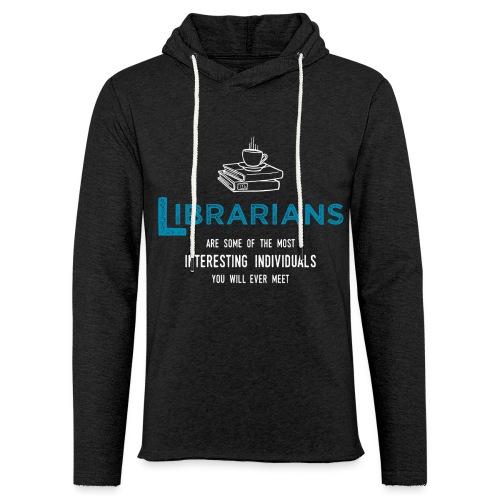 0337 Librarian Librarian Funny saying - Light Unisex Sweatshirt Hoodie