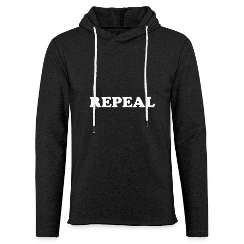 Repeal tshirt - Light Unisex Sweatshirt Hoodie