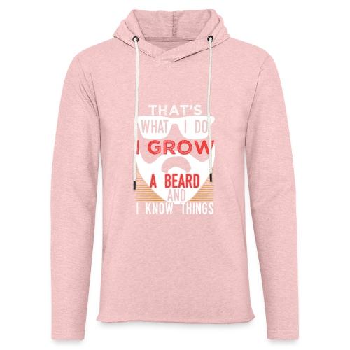 THAT'S WHAT I DO I GROW A BEARD AND I KNOW THINGS - Leichtes Kapuzensweatshirt Unisex