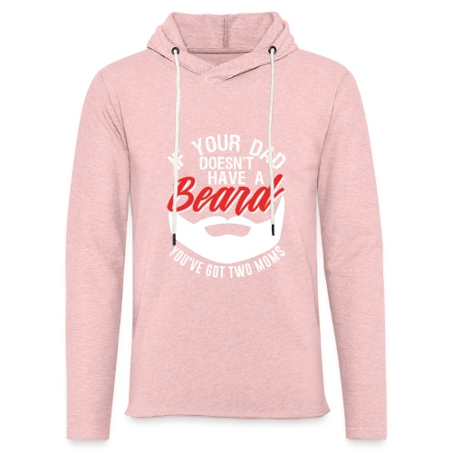 If Your Dad Doesn't Have A Beard Two Moms - Leichtes Kapuzensweatshirt Unisex