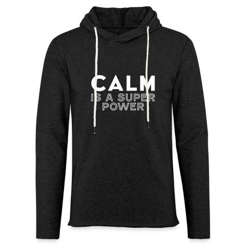 CALM is a super power - Leichtes Kapuzensweatshirt Unisex