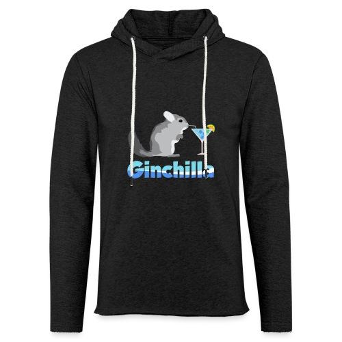 Gin chilla - Funny gift idea - Light Unisex Sweatshirt Hoodie