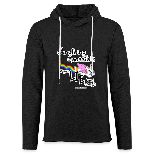 Anything Is Possible if you lie hard enough - Light Unisex Sweatshirt Hoodie