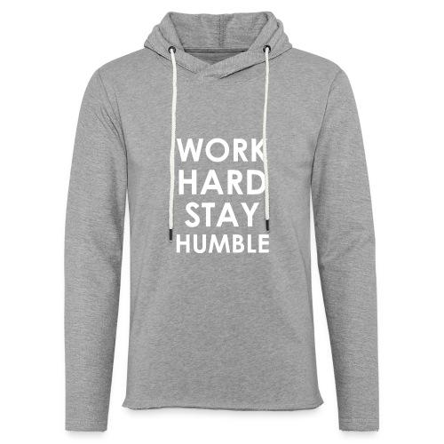 WORK HARD STAY HUMBLE - Leichtes Kapuzensweatshirt Unisex