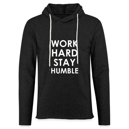 WORK HARD STAY HUMBLE - Leichtes Kapuzensweatshirt Unisex