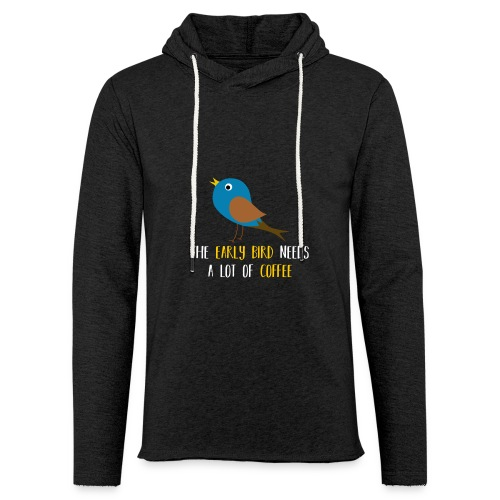 The early bird needs a lot of COFFEE v1 - Leichtes Kapuzensweatshirt Unisex