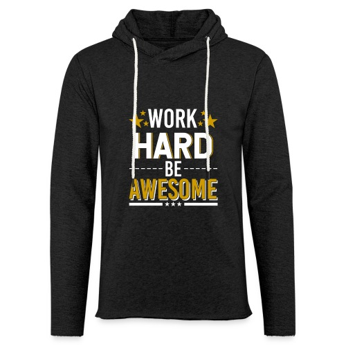 WORK HARD BE AWESOME - Leichtes Kapuzensweatshirt Unisex