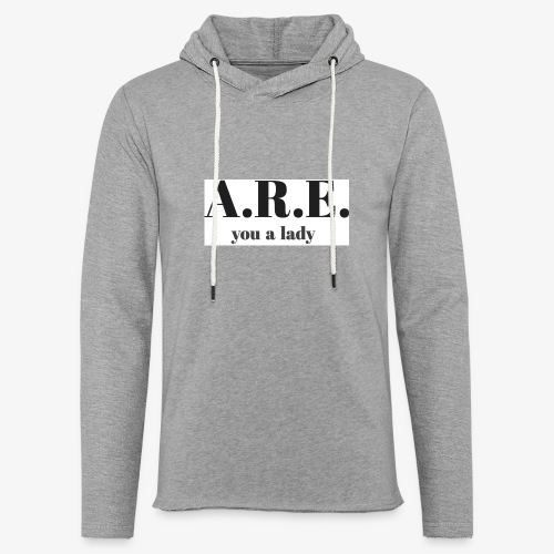ARE you a lady - Light Unisex Sweatshirt Hoodie